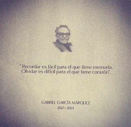 """""""Recordar es fácil para quien tiene memoria. Olvidar es difícil para quien tiene corazón""""."""
