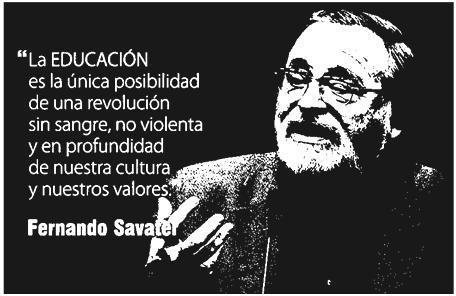 """""""La educación es la única posibilidad de una revolución sin sangre, no violenta y en profundidad de nuestra cultura y nuestros valores""""."""